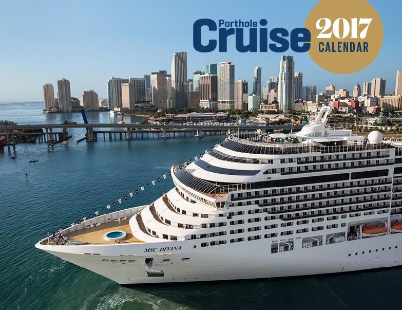 Porthole Cruise Magazine Calendar 2017 - Beautiful Photographs of Beautiful Ships