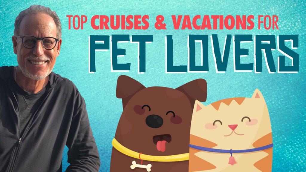 Pet Friendly Cruises | Cruise Control with Bill Panoff | Porthole Cruise